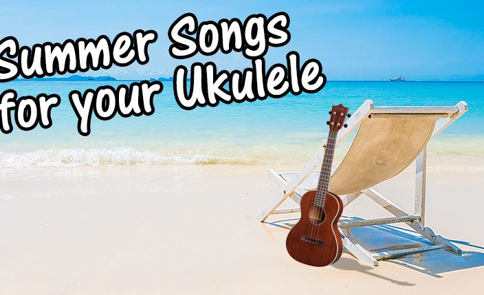 Summer Songs For The Ukulele Learn To Play The Ukulele