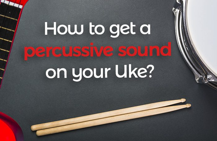 How to get a percussive sound on your Uke